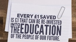 Every £1 saved is £1 that can be re-invested into the education of the people of our future